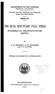 The Bull Mountain Coal Field  Musselshell and Yellowstone Counties  Montana