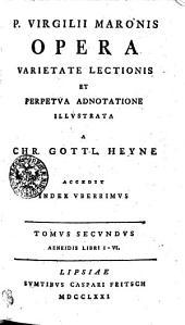 P. Virgilii Maronis Opera, Varietate Lectionis Et Perpetua Adnotatione