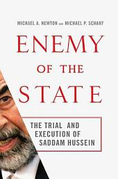 Enemy of the State: The Trial and Execution of Saddam Hussein
