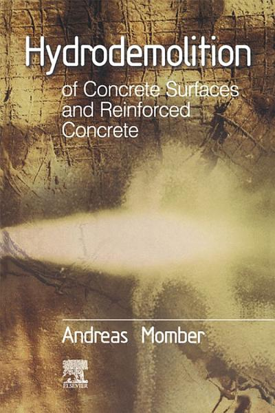Hydrodemolition of Concrete Surfaces and Reinforced Concrete PDF