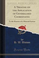 A Treatise on the Application of Generalised Coordinates PDF