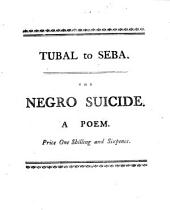 Tubal to Seba: the Negro Suicide. A poem ... Second edition