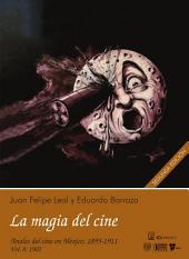 1902: La magia del cine: Anales del cine en México, 1895 - 1911, vol. 8: 1902