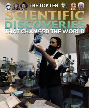 The Top Ten Scientific Discoveries That Changed the World PDF