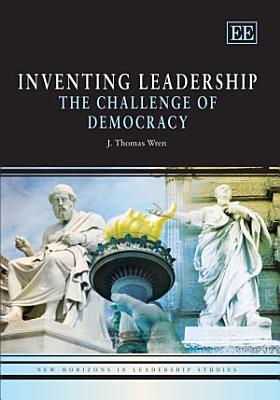 Inventing Leadership