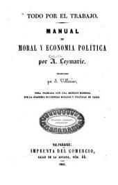 Todo por el trabajo: manual de moral y economía política