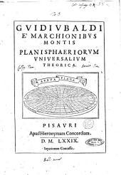 Guidiubaldi e' marchionibus Montis Planisphaeriorum vniuersalium theorica