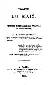 Traité du maïs ou histoire naturelle et agricole de cette céréale
