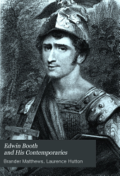 Edwin Booth and His Contemporaries: Volume 3