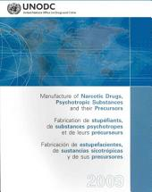Manufacture of Narcotic Drugs, Psychotropic Substances and Their Precursors 2009