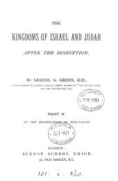 The kingdoms of Israel and Judah after the disruption: Volume 2