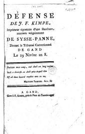 Défense de J. F. Kimpe, imprimeur signataire d'une brochure nommée vulgairement De sysse-panne, devant le tribunal correctionnel de Gand le 29 Nivôse an 8
