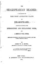 The Shakspearian Reader: a Collection of the Most Approved Plays of Shakspeare