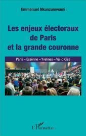 Enjeux électoraux de Paris et la grande couronne (Les): Paris - Esonne - Yvelines - Val-d'Oise