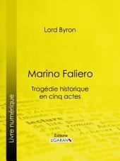 Marino Faliero: Tragédie historique en cinq actes