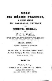 Guia del médico practico, o resumen general de patologia interna y de terapéutica aplicadas: Volumen 2