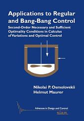 Applications to Regular and Bang-Bang Control: Second-Order Necessary and Sufficient Optimality Conditions in Calculus of Variations and Optimal Control