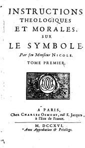 Instructions theologiques et morales sur le symbole: Volume1