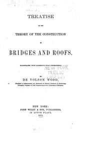 Treatise on the Theory of the Construction of Bridges and Roofs ...