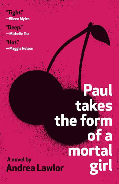 Download Paul Takes the Form of a Mortal Girl Book
