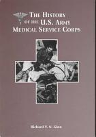 The History of the U S  Army Medical Service Corps PDF