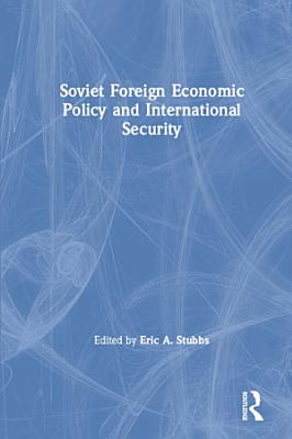 Soviet Foreign Economic Policy and International Security PDF