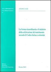 La forma straordinaria e il ministro della celebrazione del matrimonio secondo il Codice latino e orientale