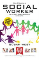 How to Become a Social Worker: The Comprehensive Career Guide to Becoming a Social Worker