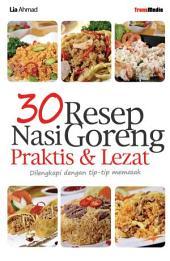 30 Resep Nasi Goreng Praktis & Lezat