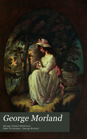 George Morland: his life and works