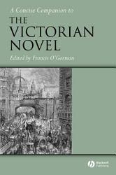 A Concise Companion to the Victorian Novel PDF