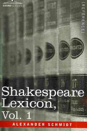 Shakespeare Lexicon: Volume 1