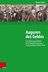 Auguren des Geldes: Eine Kulturgeschichte des Finanzjournalismus in Deutschland 1850–1914