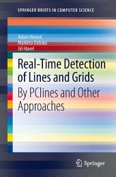Real-Time Detection of Lines and Grids: By PClines and Other Approaches