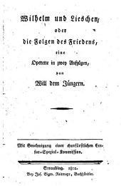 Wilhelm und Lieschen, oder die Folgen des Friedens, Operette in 2 Aufz
