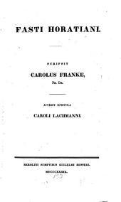 Fasti Horatiani: Accedit Epistola Caroli Lachmanni