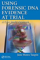Using Forensic DNA Evidence at Trial PDF