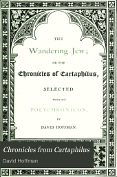 Chronicles from Cartaphilus: The wandering Jew, Volume 1
