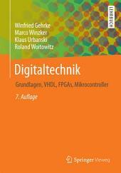 Digitaltechnik: Grundlagen, VHDL, FPGAs, Mikrocontroller, Ausgabe 7