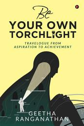 BE YOUR OWN TORCHLIGHT