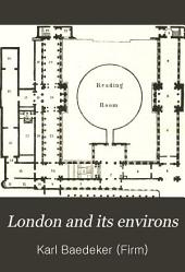 London and Its Environs: Including Excursions to Brighton, the Isle of Wight, Etc. Handbook for Travellers