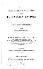 Origins and Migrations of the Polynesian Nation: Demonstrating Their Original Discovery and Progressive Settlement of the Continent of America