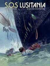 Lusitania - Tome 2 - 18 minutes pour survivre