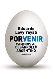 Porvenir: Caminos al desarrollo argentino