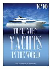 Top Luxury Yachts in the World Top 100