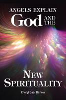 Angels Explain God and the New Spirituality PDF