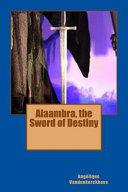 Alaambra  the Sword of Destiny