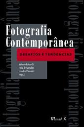 Fotografia Contemporânea: Desafios e tendências