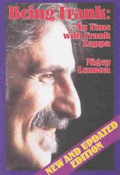 Being Frank: My Time with Frank Zappa