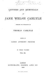 Letters and Memorials of Jane Welsh Carlyle: Volume 3